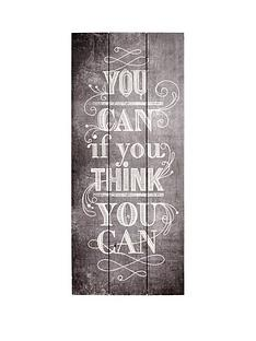 you-can-if-you-think-you-can-wall-art-on-fir-wood-30-x-70cms