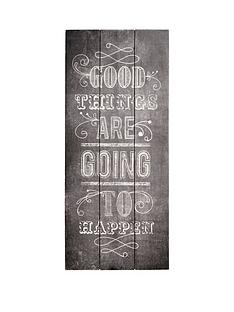 good-things-are-going-to-happen-wall-art-on-fir-wood-30-x-70cms