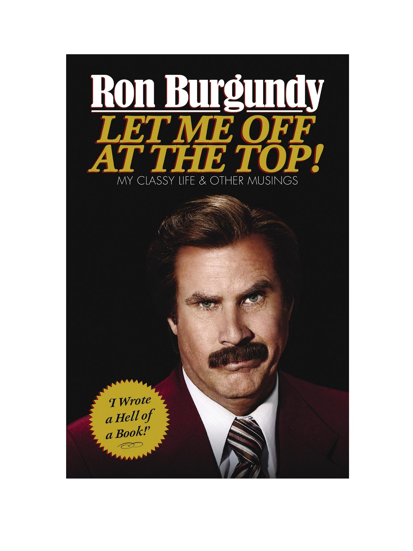 The Ron Burgundy Book by Ron Burgundy (Hardback)