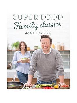 jamie-oliver-super-food-family-classics-jamie-oliver