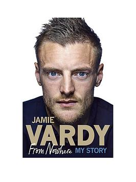 jamie-vardy-from-nowhere-my-story