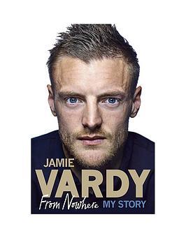 jamie-vardy-from-nowhere-my-story