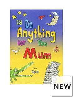 personalised-i039d-do-anything-for-you-mum-softback-uk