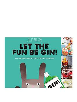 jolly-awesome-let-the-fun-be-gin